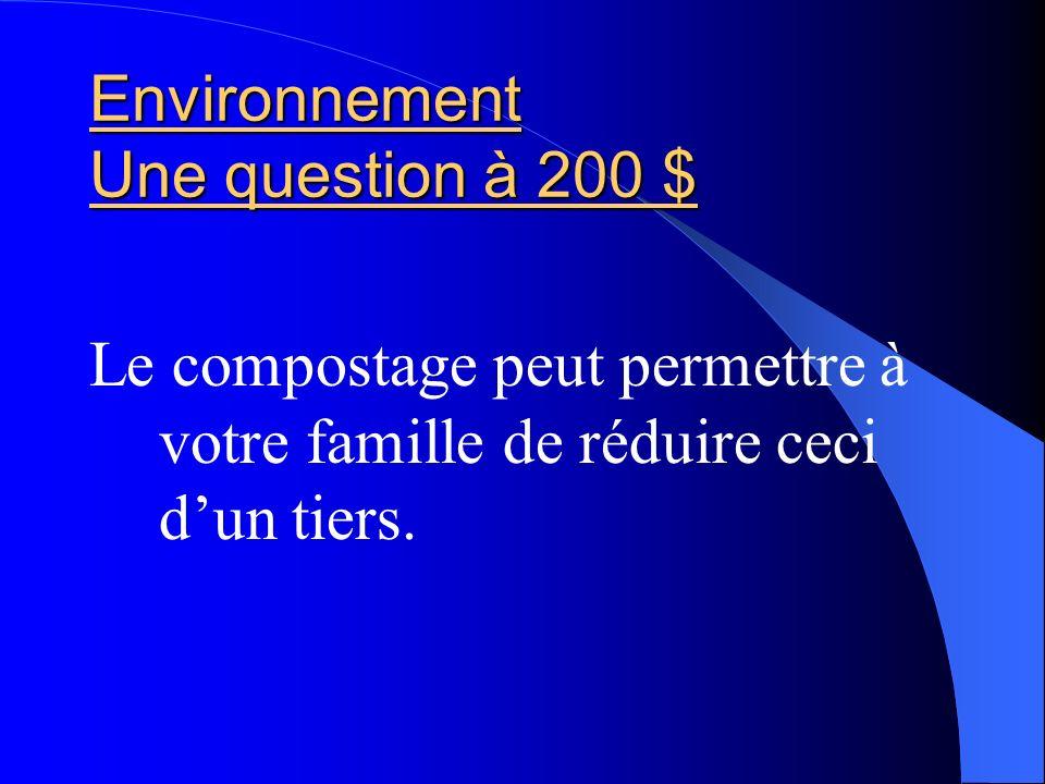 Environnement Une question à 200 $