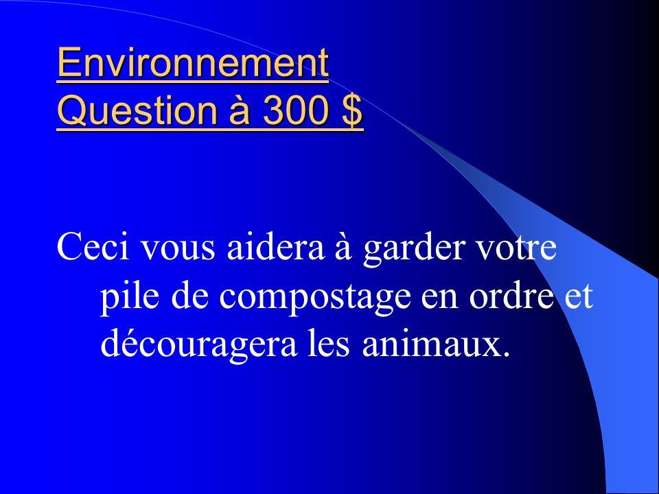 Environnement Question à 300 $