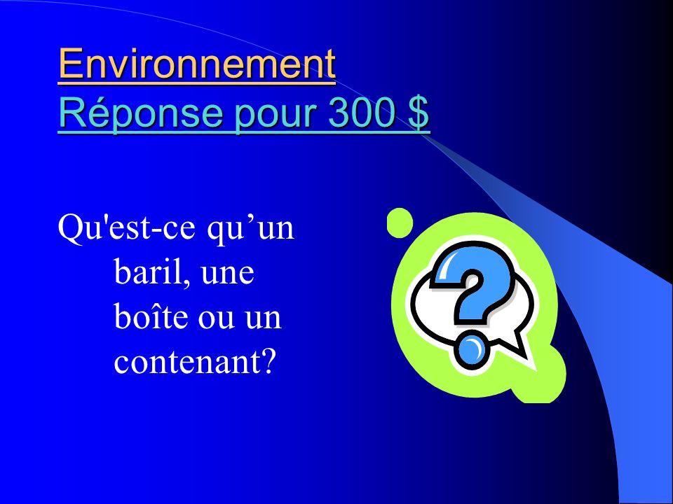 Environnement Réponse pour 300 $