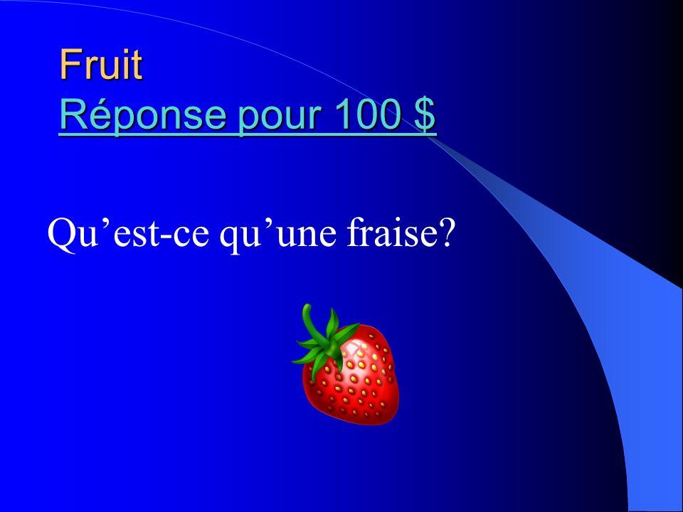 Fruit Réponse pour 100 $ Qu'est-ce qu'une fraise