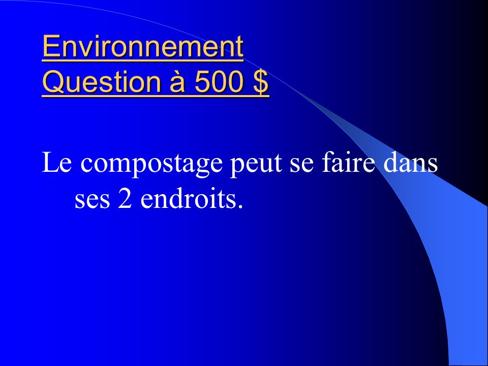 Environnement Question à 500 $
