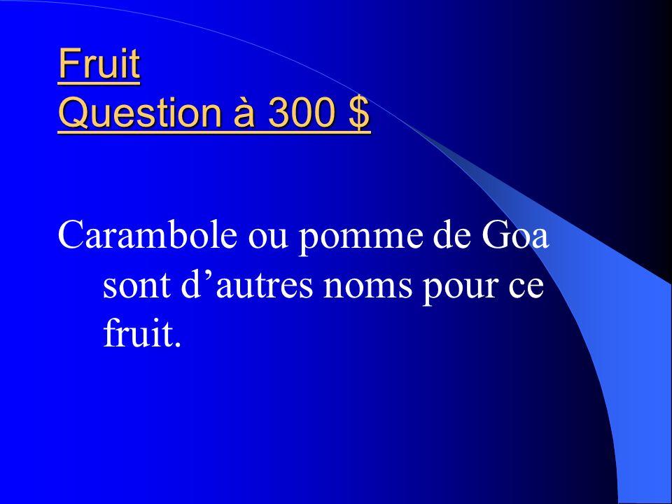 Fruit Question à 300 $ Carambole ou pomme de Goa sont d'autres noms pour ce fruit.