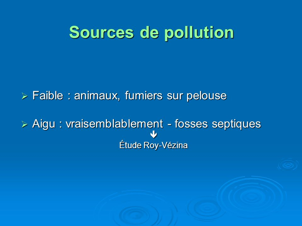 Sources de pollution Faible : animaux, fumiers sur pelouse