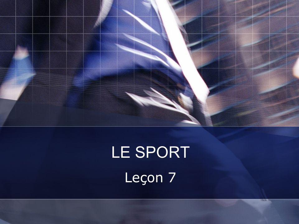 LE SPORT Leçon 7