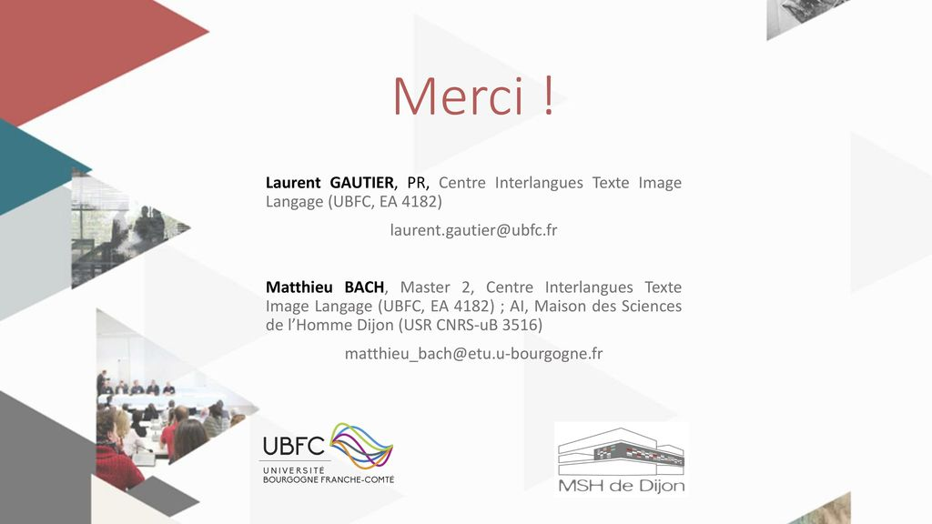Merci ! Laurent GAUTIER, PR, Centre Interlangues Texte Image Langage (UBFC, EA 4182)