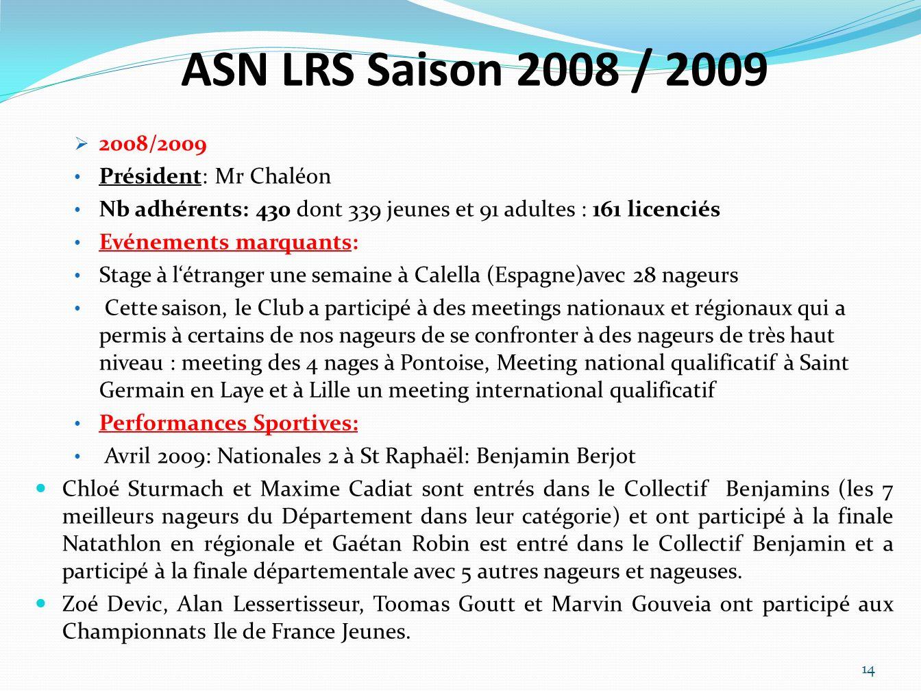 ASN LRS Saison 2008 / 2009 2008/2009 Président: Mr Chaléon