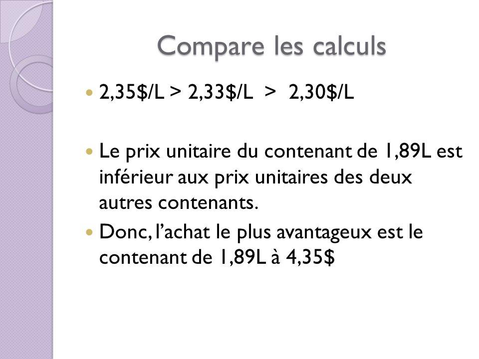Compare les calculs 2,35$/L > 2,33$/L > 2,30$/L