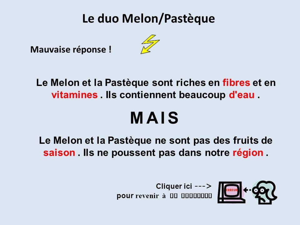 MAIS Le duo Melon/Pastèque Mauvaise réponse !