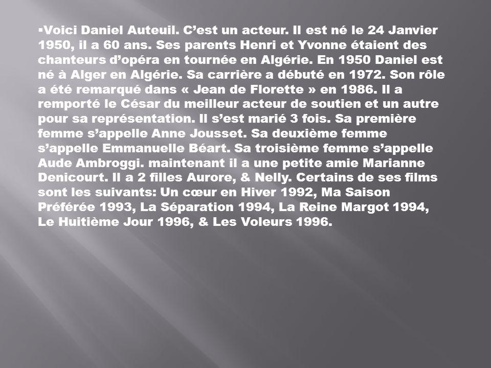 Voici Daniel Auteuil. C'est un acteur