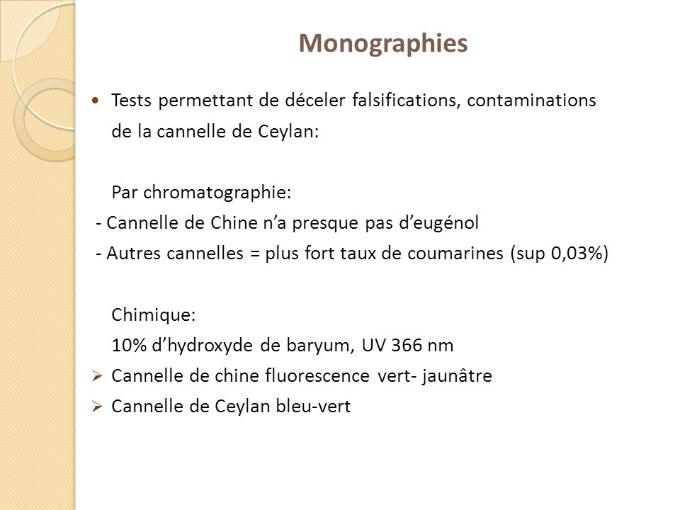 Monographies Tests permettant de déceler falsifications, contaminations. de la cannelle de Ceylan: