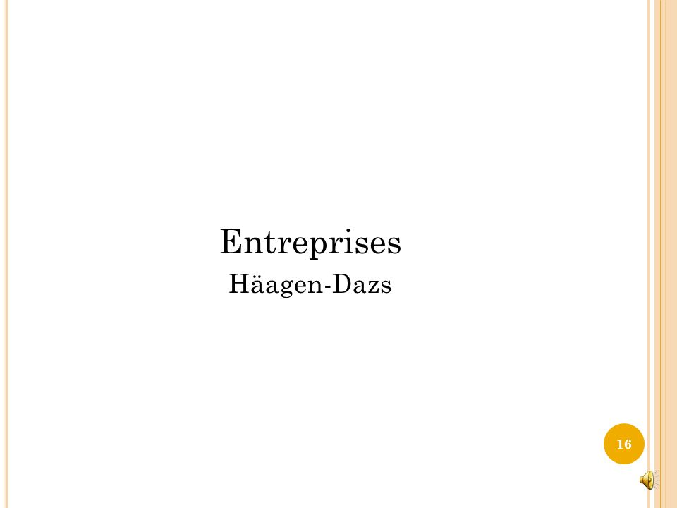 Entreprises Häagen-Dazs