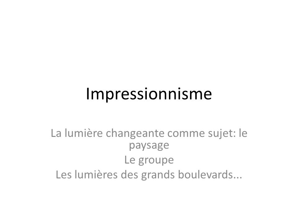 Impressionnisme La lumière changeante comme sujet: le paysage
