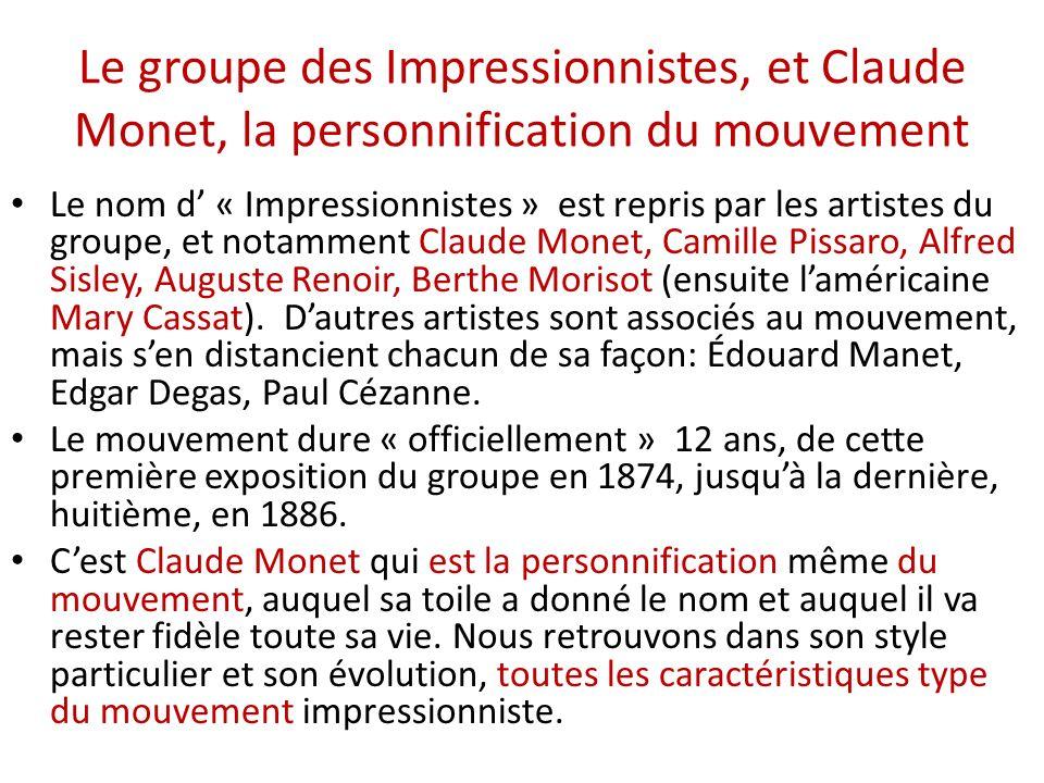 Le groupe des Impressionnistes, et Claude Monet, la personnification du mouvement