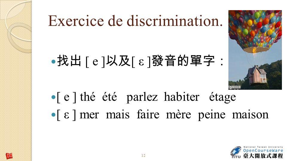 Exercice de discrimination.