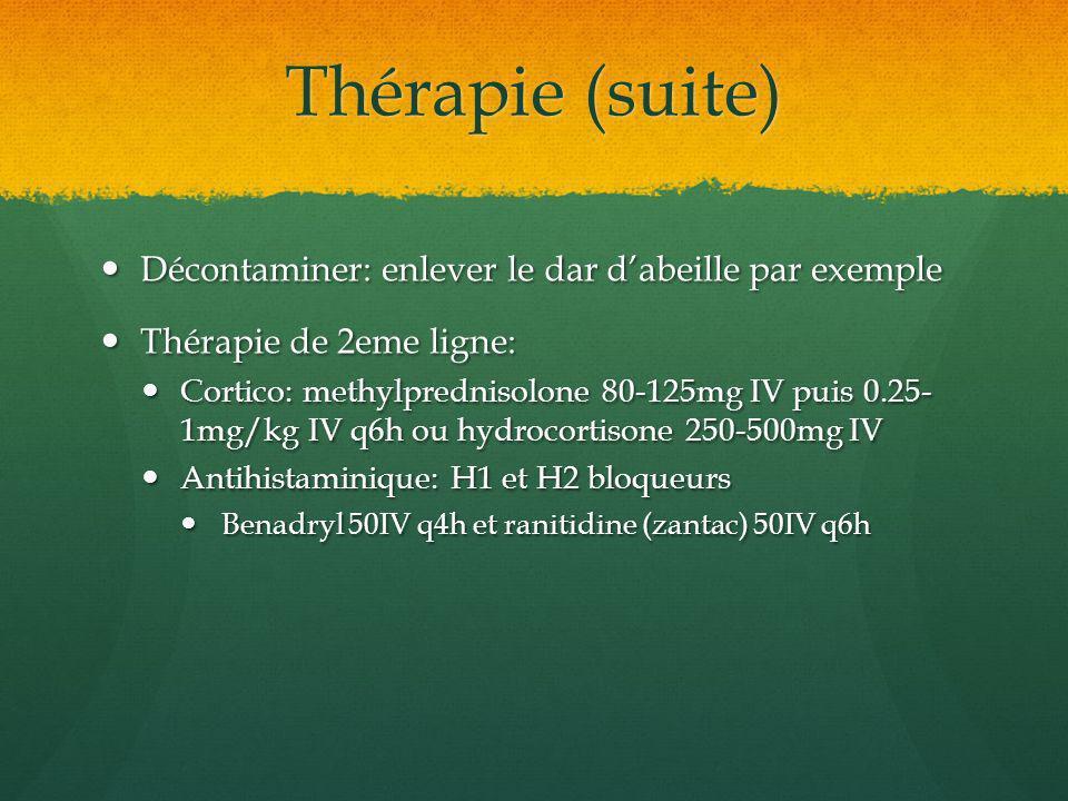 Thérapie (suite) Décontaminer: enlever le dar d'abeille par exemple