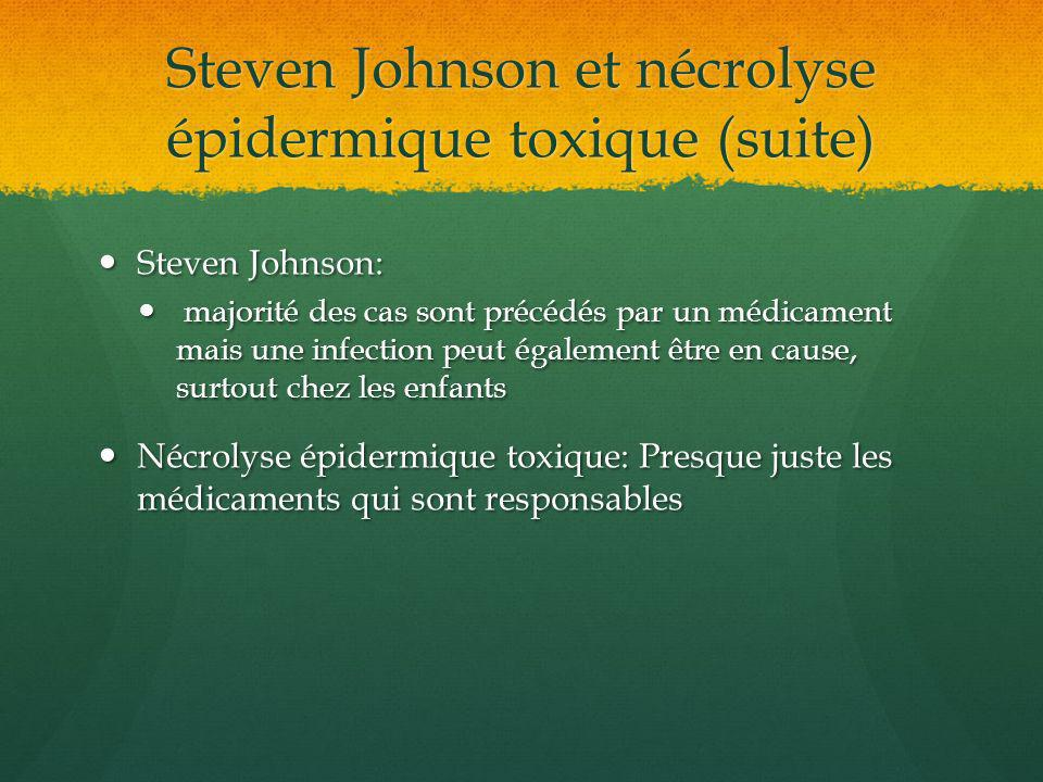 Steven Johnson et nécrolyse épidermique toxique (suite)