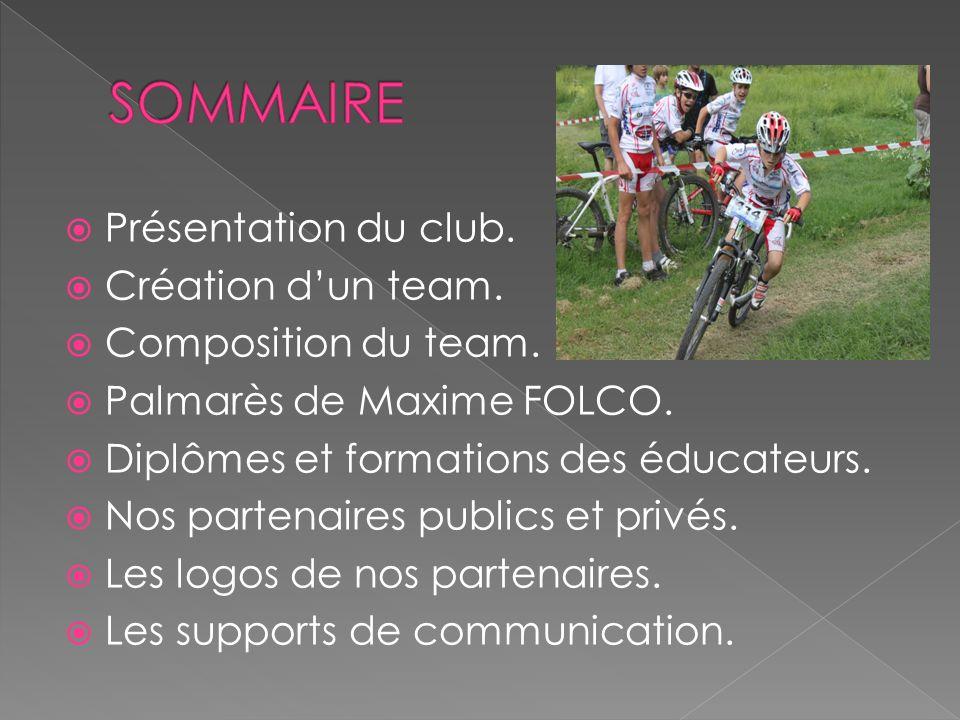 SOMMAIRE Présentation du club. Création d'un team.