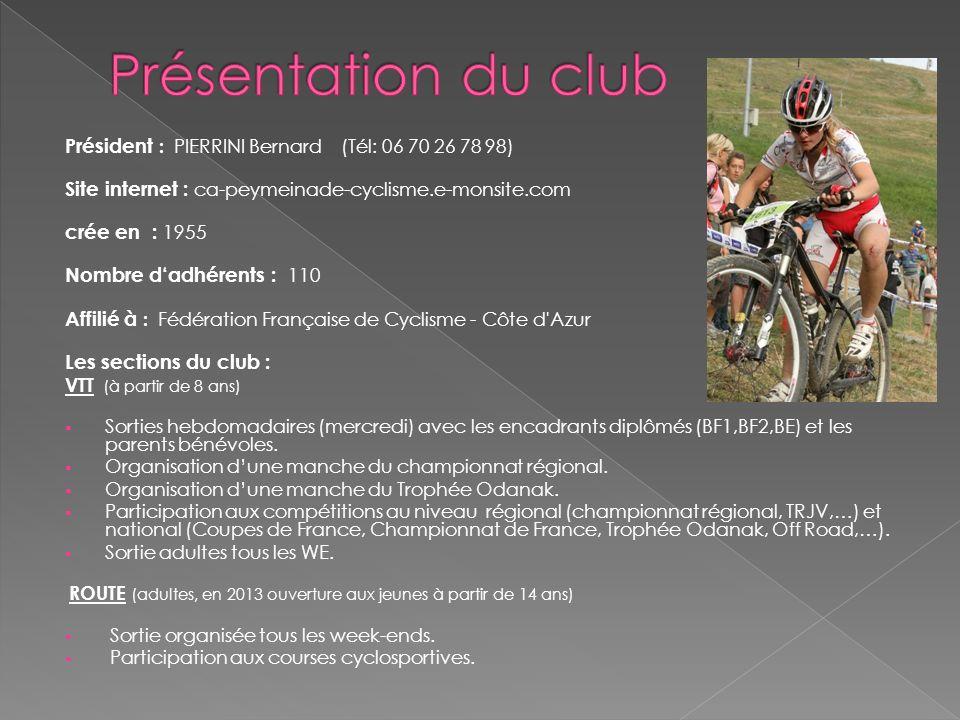 Présentation du club Président : PIERRINI Bernard (Tél: 06 70 26 78 98) Site internet : ca-peymeinade-cyclisme.e-monsite.com.