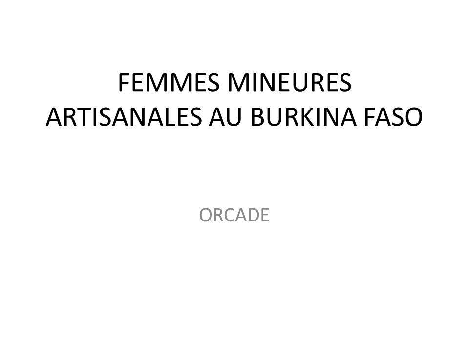 FEMMES MINEURES ARTISANALES AU BURKINA FASO