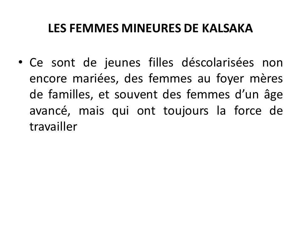 LES FEMMES MINEURES DE KALSAKA