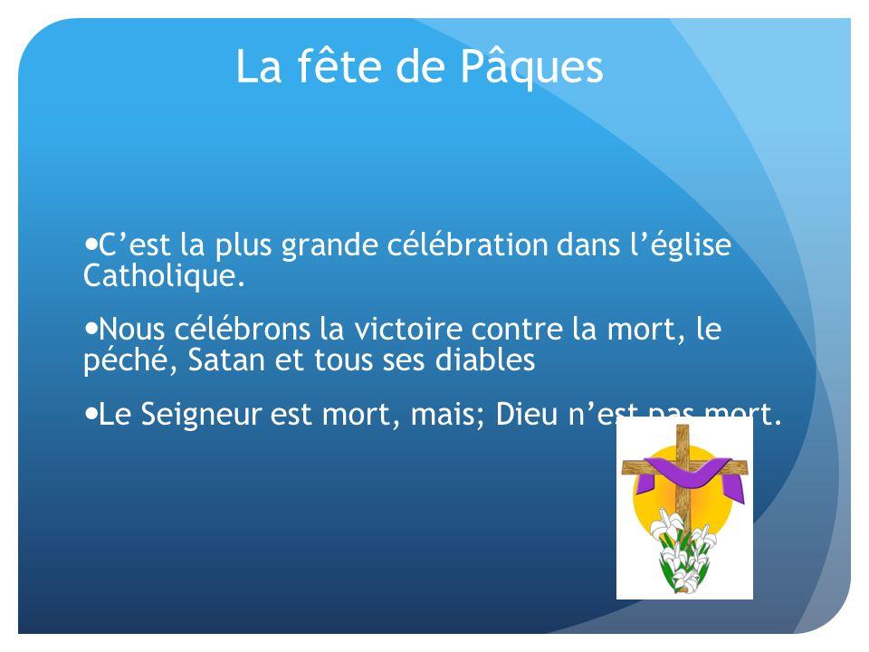 La fête de Pâques C'est la plus grande célébration dans l'église Catholique.