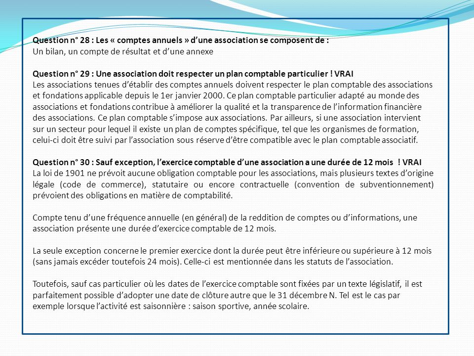Question n° 28 : Les « comptes annuels » d'une association se composent de :