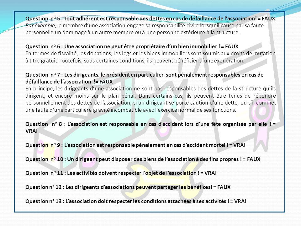 Question n° 5 : Tout adhérent est responsable des dettes en cas de défaillance de l'association! = FAUX