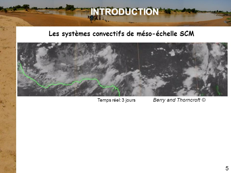 INTRODUCTION Les systèmes convectifs de méso-échelle SCM 5