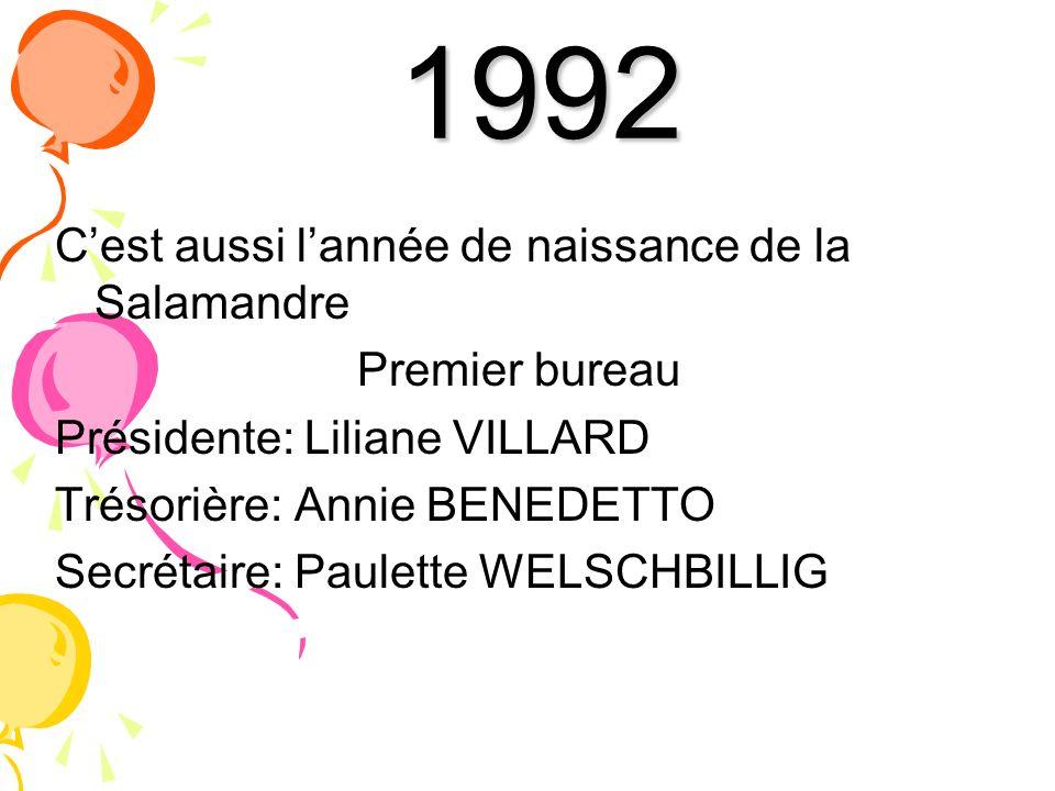 1992 C'est aussi l'année de naissance de la Salamandre Premier bureau