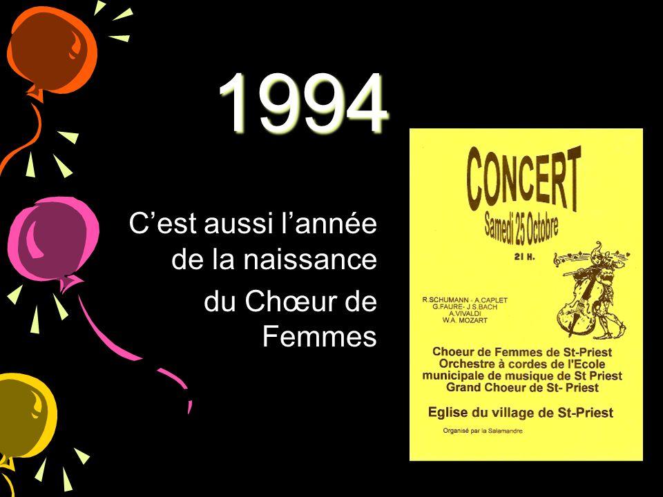 1994 C'est aussi l'année de la naissance du Chœur de Femmes