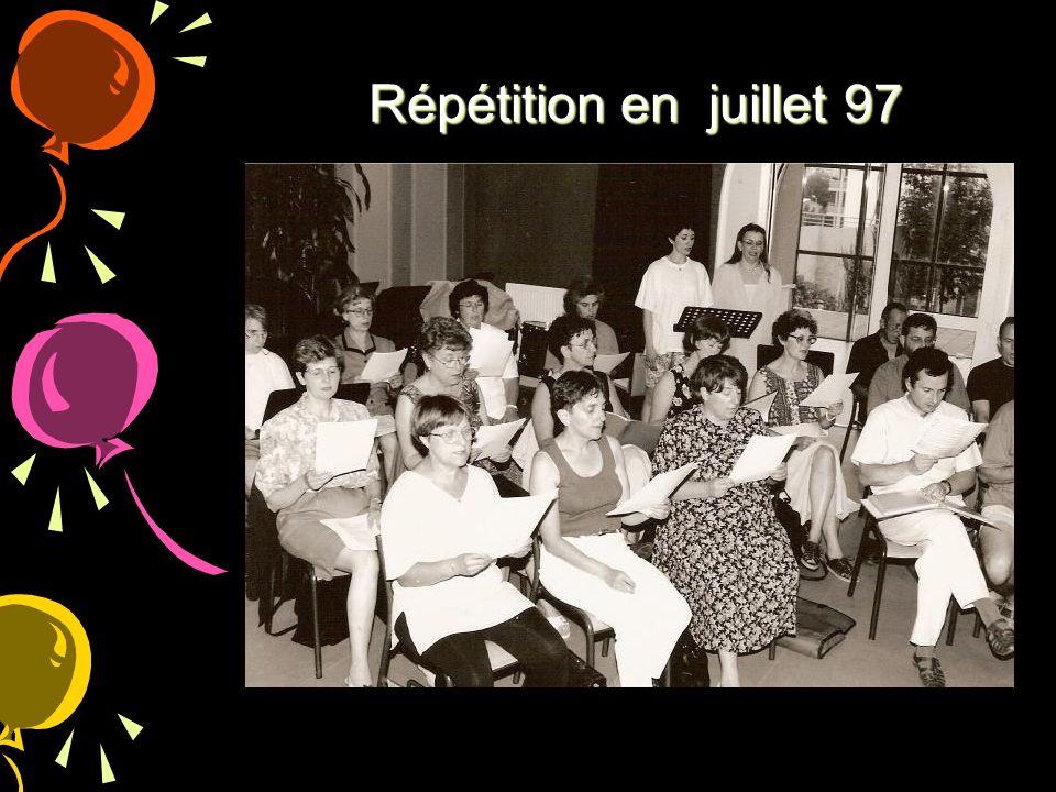 Répétition en juillet 97