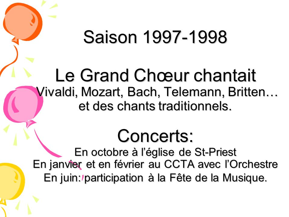 Saison 1997-1998 Le Grand Chœur chantait Vivaldi, Mozart, Bach, Telemann, Britten… et des chants traditionnels.