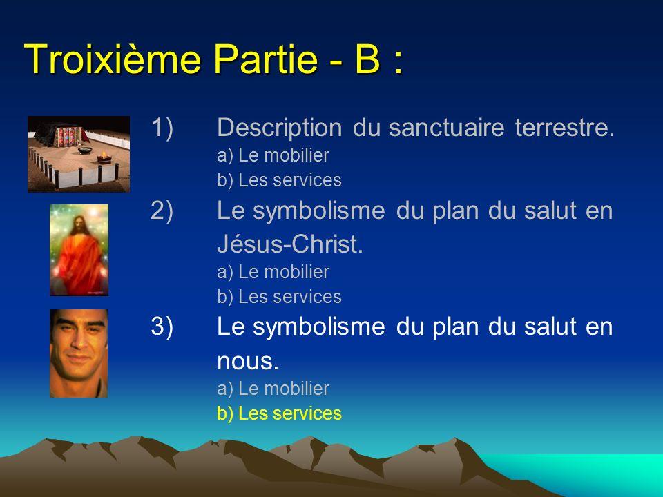 Troixième Partie - B : 1) Description du sanctuaire terrestre.