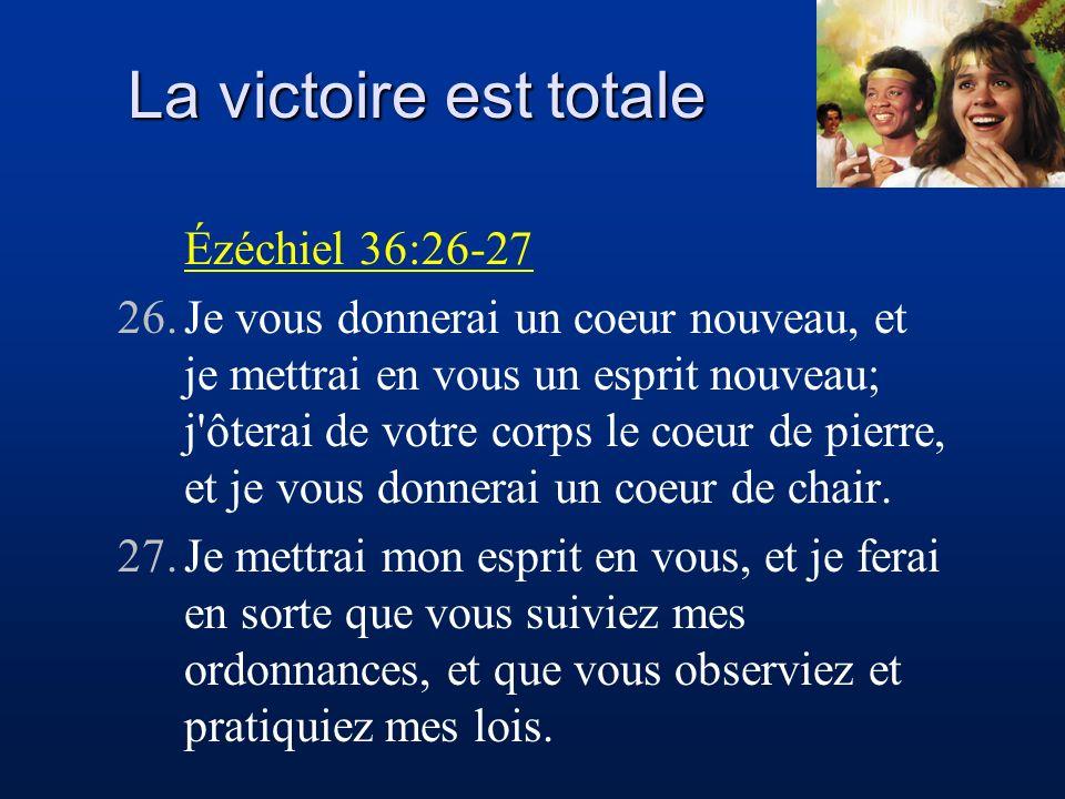 La victoire est totale Ézéchiel 36:26-27
