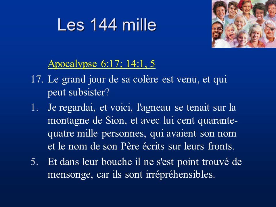 Les 144 mille Apocalypse 6:17; 14:1, 5