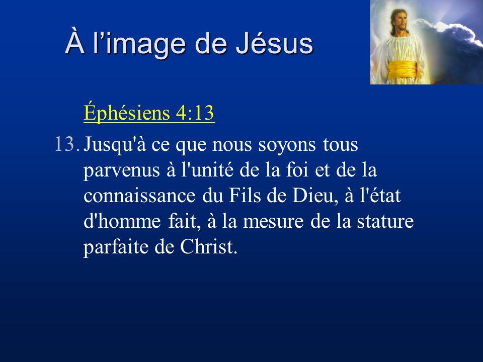 À l'image de Jésus Éphésiens 4:13