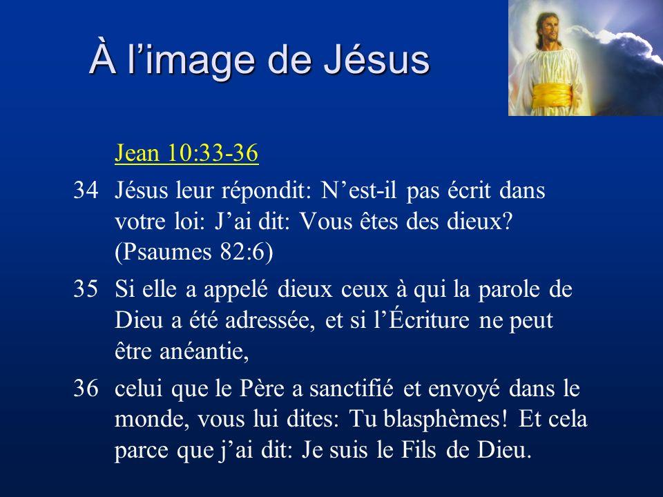 À l'image de Jésus Jean 10:33-36