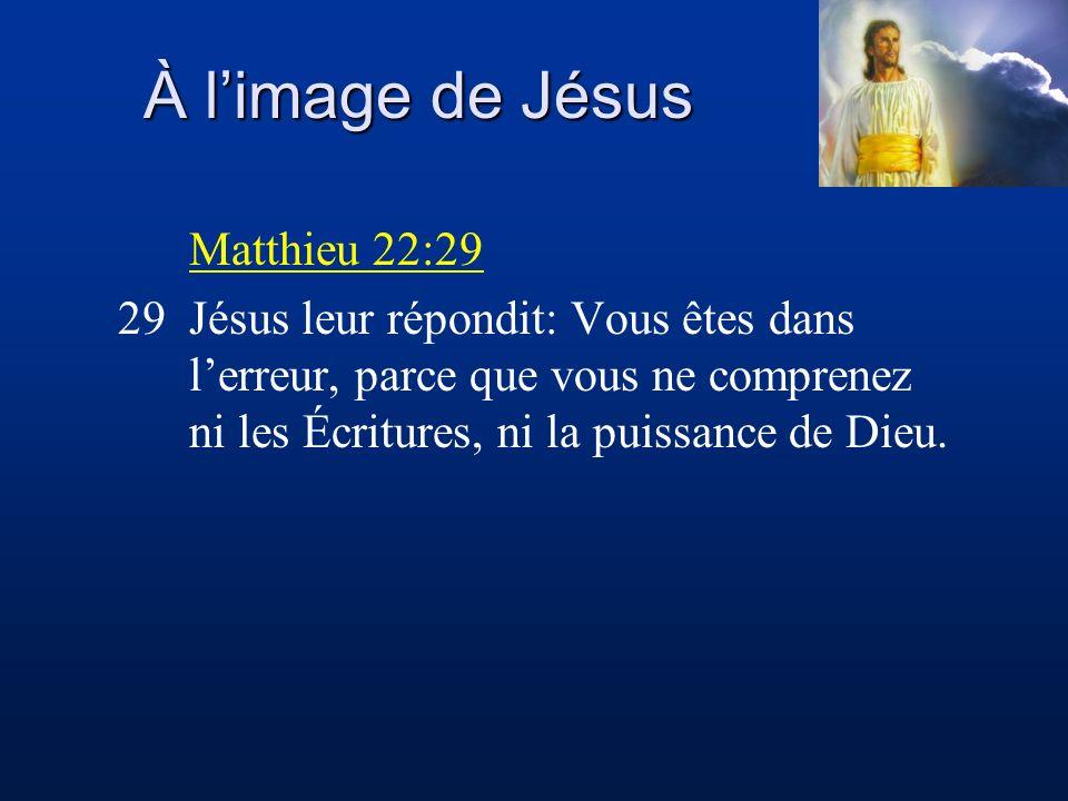 À l'image de Jésus Matthieu 22:29