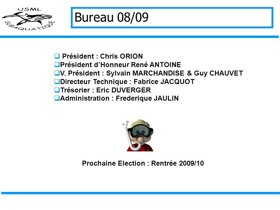 Bureau 08/09 Président : Chris ORION Président d'Honneur René ANTOINE