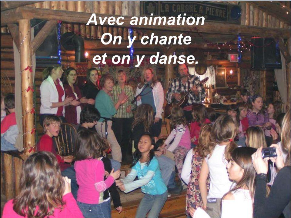 Avec animation On y chante et on y danse.