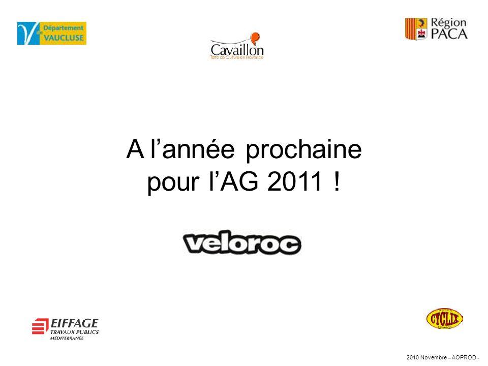 A l'année prochaine pour l'AG 2011 !