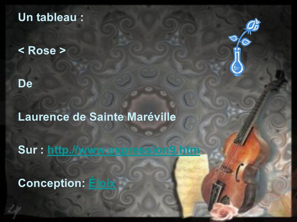 Un tableau : < Rose > De. Laurence de Sainte Maréville.