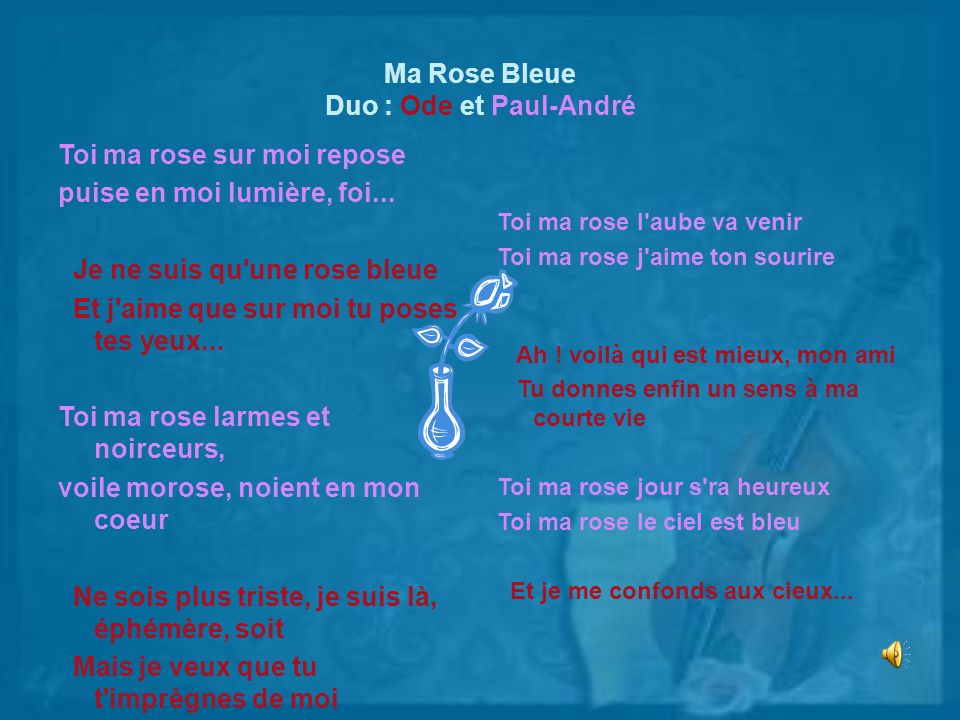 Ma Rose Bleue Duo : Ode et Paul-André