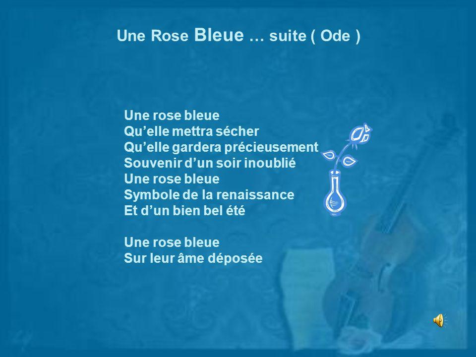 Une Rose Bleue … suite ( Ode )