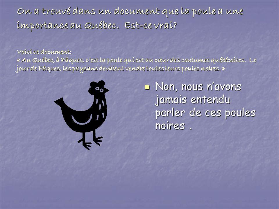 On a trouvé dans un document que la poule a une importance au Québec