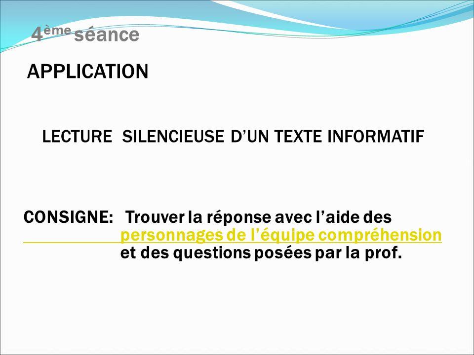 4ème séance APPLICATION LECTURE SILENCIEUSE D'UN TEXTE INFORMATIF
