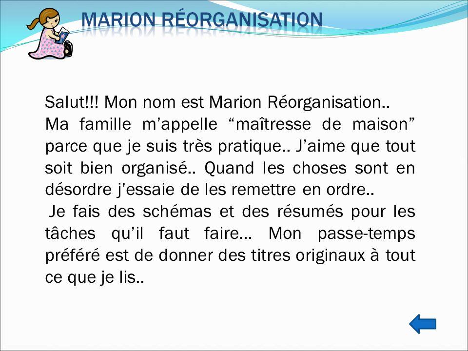 Salut!!! Mon nom est Marion Réorganisation..