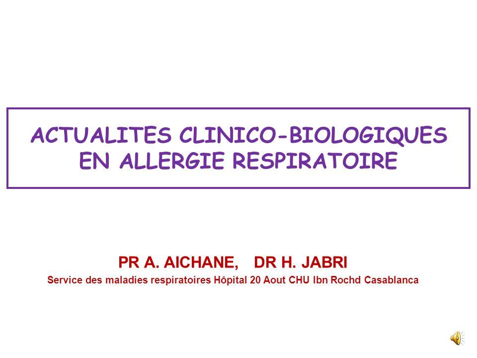 ACTUALITES CLINICO-BIOLOGIQUES EN ALLERGIE RESPIRATOIRE