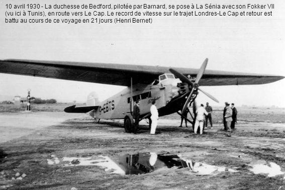 10 avril 1930 - La duchesse de Bedford, pilotée par Barnard, se pose à La Sénia avec son Fokker VII (vu ici à Tunis), en route vers Le Cap.