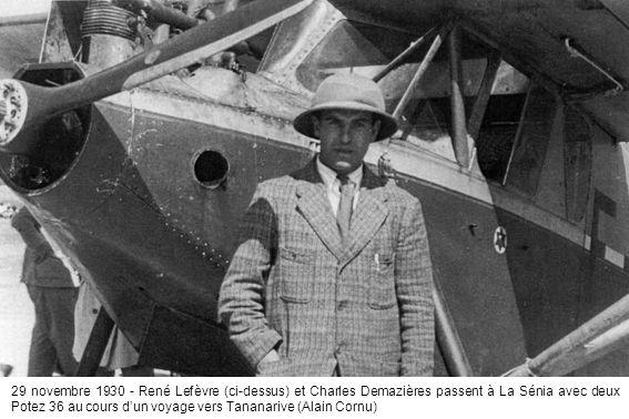 29 novembre 1930 - René Lefèvre (ci-dessus) et Charles Demazières passent à La Sénia avec deux Potez 36 au cours d'un voyage vers Tananarive (Alain Cornu)